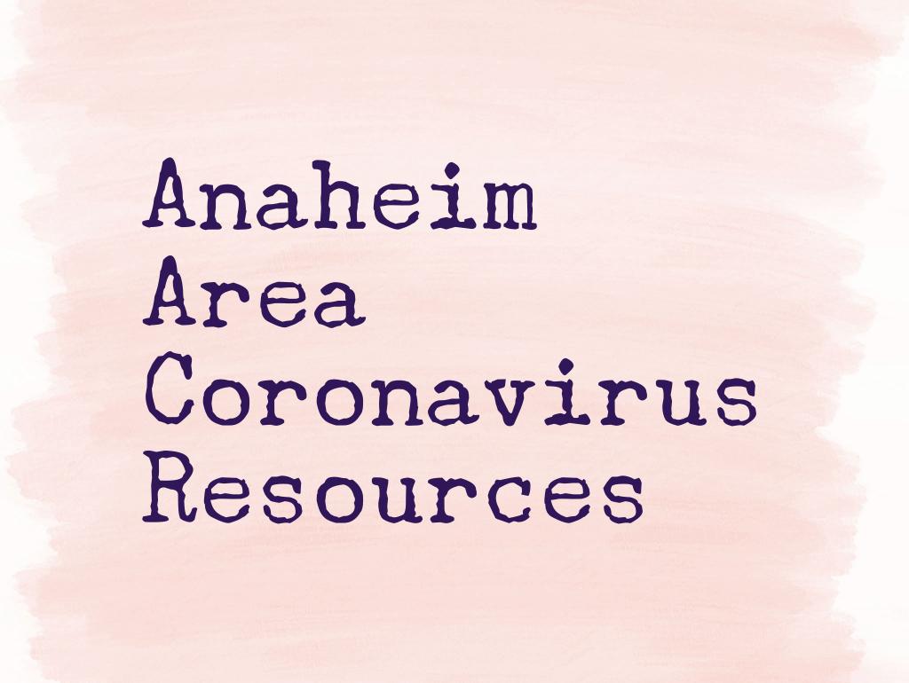 Anaheim Coronavirus Resource