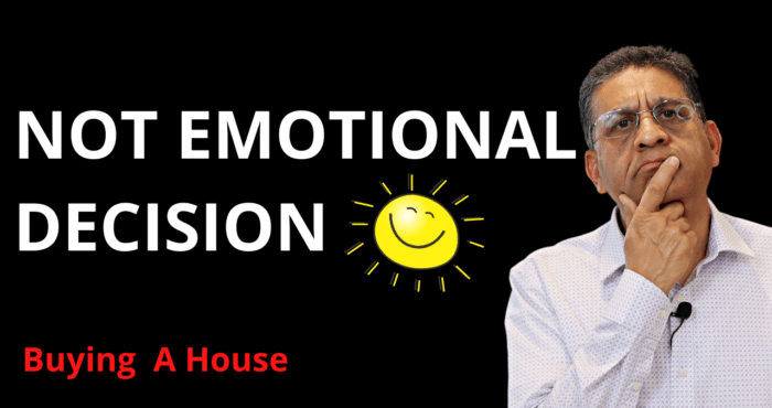buying a home is not an emotional decision